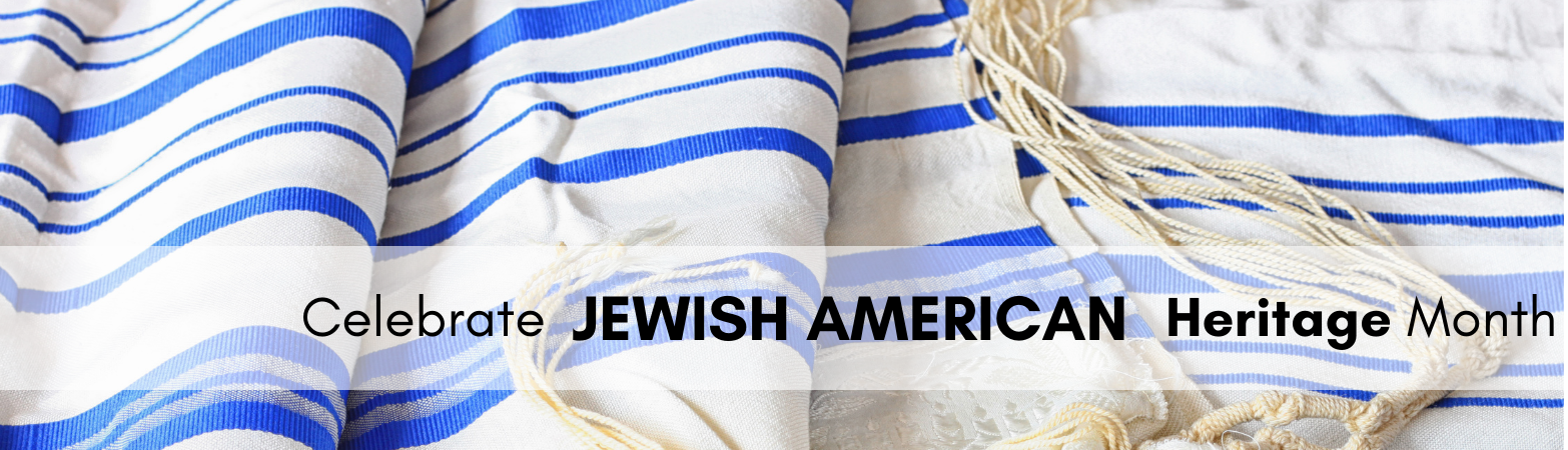 About Jewish American Heritage Month