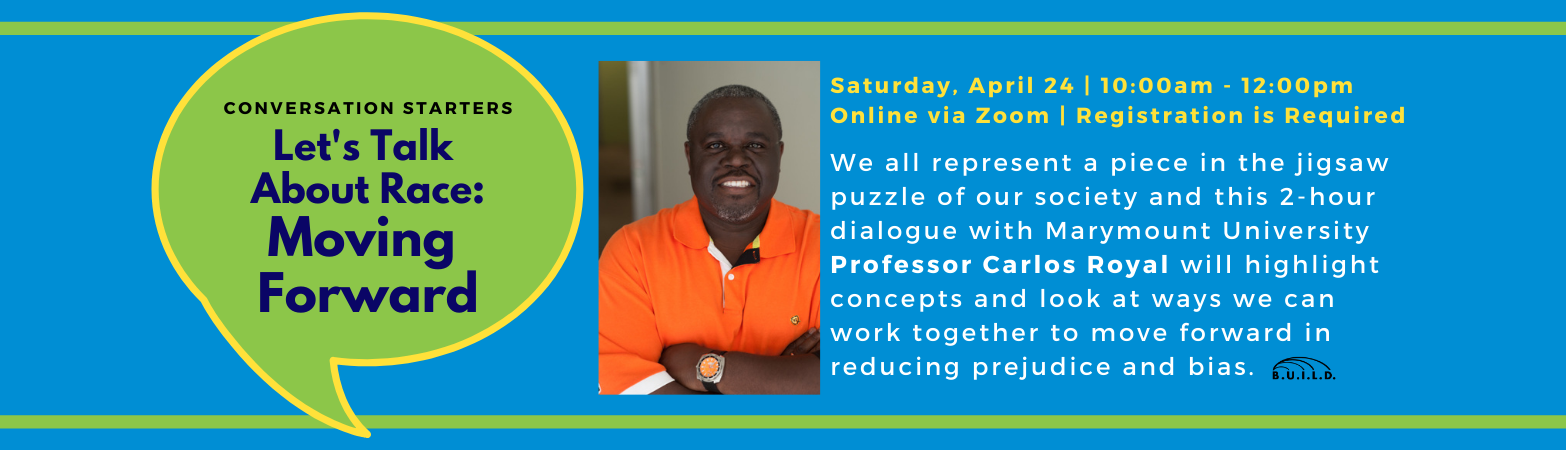 Blue background. Green Conversation Bubble with text: Conversation Starters, Let's Talk About Race: moving Forward. Program information included.