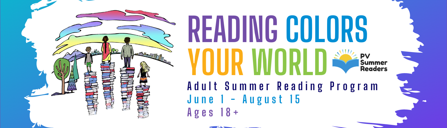 Picture of people standing on books facing a painted sky with text: Reading Colors Your World, Adult Summer Reading Program, June 1 - August 15, Ages 18+