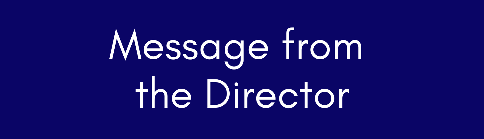 Dark blue background with white text that says Message From the Director