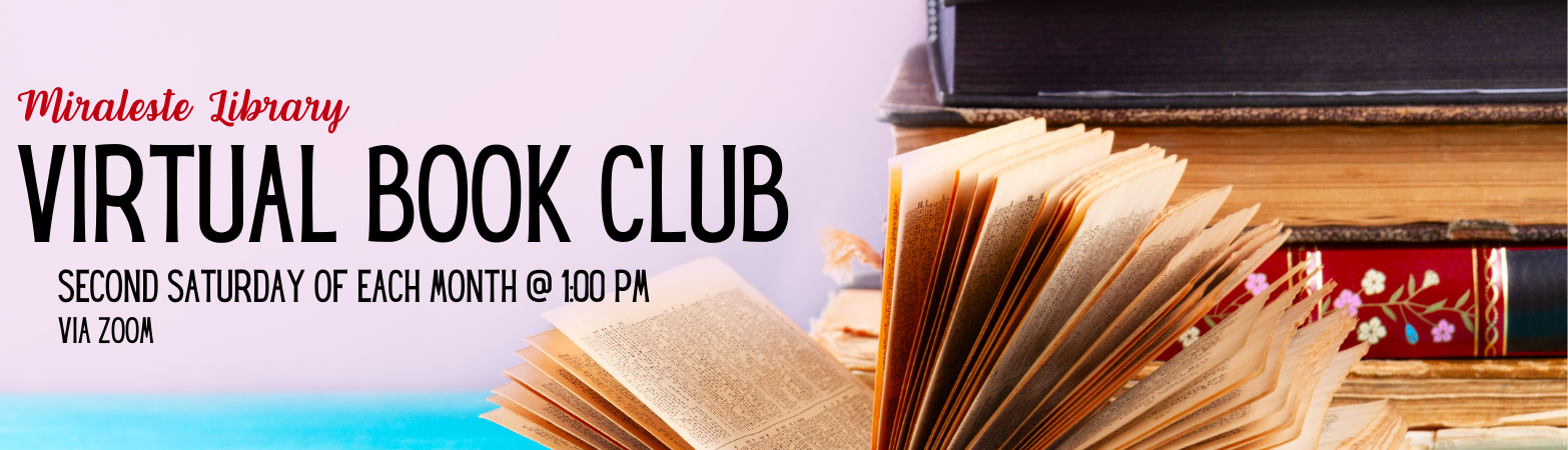 Miraleste Library Virtual Book Club, 2nd Saturday of each month at 1:00pm via zoom