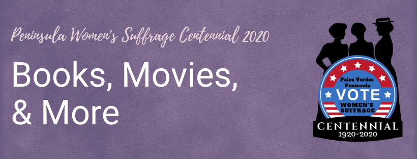 Women's Suffrage Books, Movies, and More