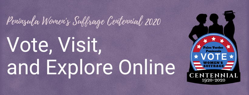 Peninsula Women's Suffrage Centennial 2020: Vote, Visit, and Explore Online